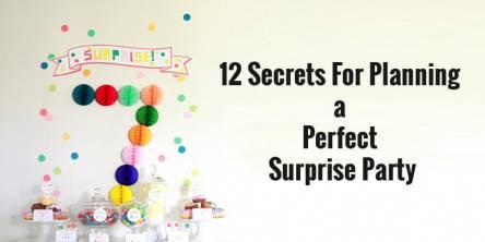 12 Secrets For Planning a Perfect Surprise Party