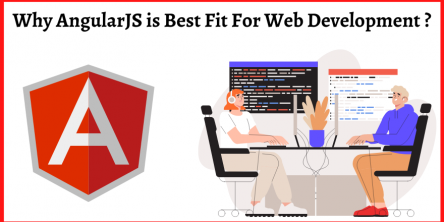 Why AngularJS is Best Fit For Web Development?