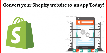 Convert Your Shopify Website to an App Today!