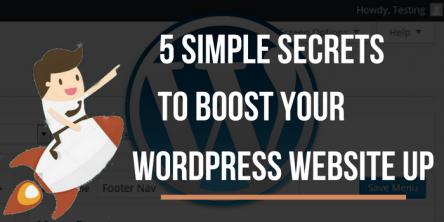 Five Simple Secrets for Boosting Your WordPress Website Up