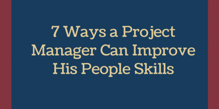 7 Ways a Project Manager can improve his People Skills