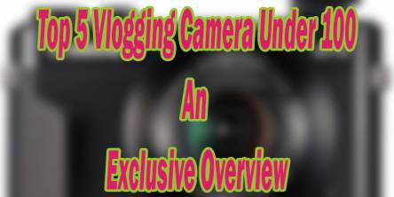 Vlogging Camera Reviews