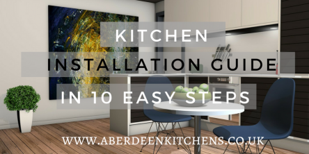 Kitchen Installation Guide In 10 Easy Steps