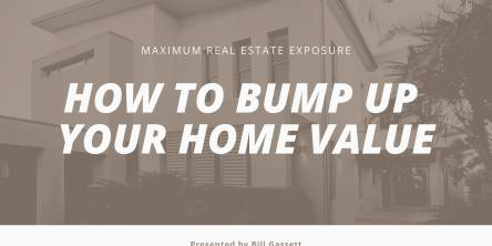 How to Bump Up The Value of Your Home