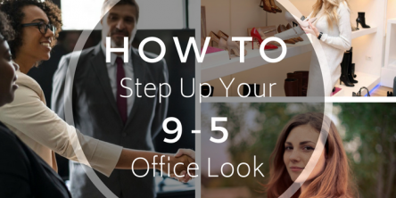 How to Step Up Your 9 To 5 Office Look
