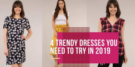 4 Trendy Dresses You Need to Try in 2019