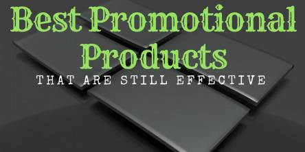 Best Promotional Products That Are Still Effective