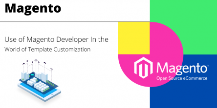 Role of Magento developer in the current scenarios