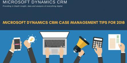 Microsoft Dynamics CRM Case Management Tips for 2018