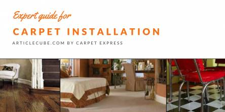 Expert Guide For Affordable Carpet Installation - Carpet Express