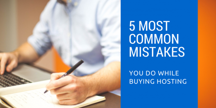 5 Most Common Mistakes You Do while Buying Hosting