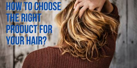 How to Choose the Right Product for your Hair?