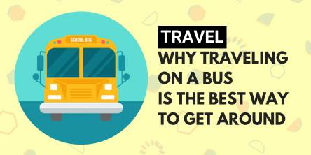 Why Traveling on a Bus is the Best Way to Get Around