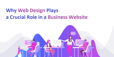 Why Web Design Plays a Crucial Role in a Business Website
