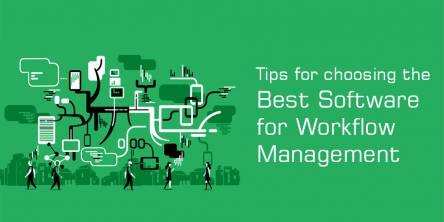 Tips for Choosing the Best Software for Workflow Management
