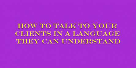 Talk to Your Clients in a Language
