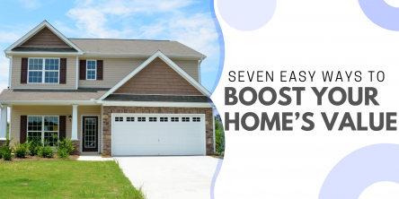 Seven Easy Ways to Boost Your Home's Value