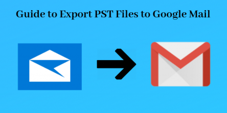 Export PST to Google Mail