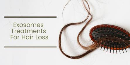 Exosomes Treatments For Hair Loss