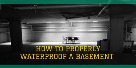 How to Properly Waterproof a Basement