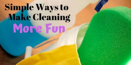 Simple ways to make cleaning more fun