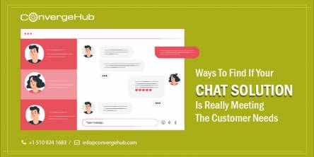 Ways To Find If Your Chat Solution Is Really Meeting The Customer Needs