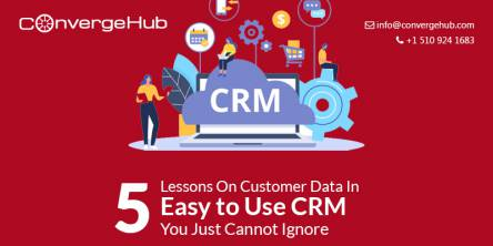 5 Lessons on Customer Data in Easy to Use CRM You Just Cannot Ignore
