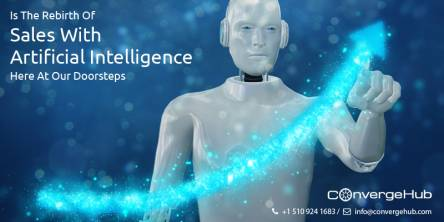 Is The Rebirth Of Sales With Artificial Intelligence Here At Our Doorsteps