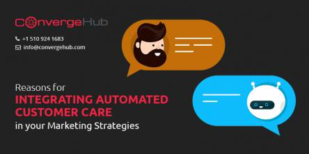 Reasons for Integrating Automated Customer Care In Your Marketing Strategies