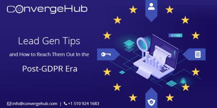 Lead Gen Tips and How to Reach Them Out In This Post-GDPR Era