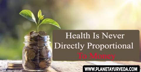 Health Is Never Directly Proportional To Money