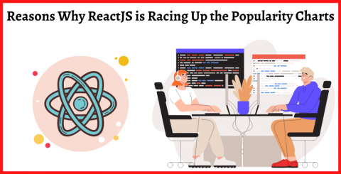 Reasons Why ReactJS is Racing Up the Popularity Charts