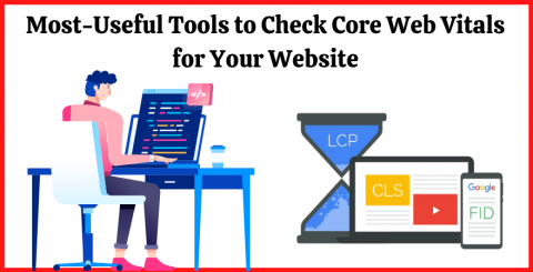 Most-Useful Tools to Check Core Web Vitals for Your Website