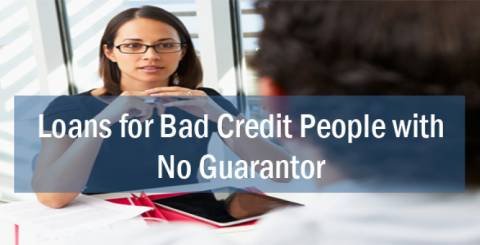 Loans for Bad Credit People with No Guarantor