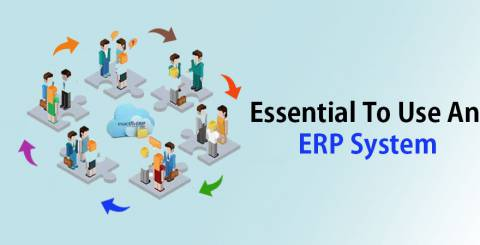 7 Reasons Explain Why It is So Essential To Use An ERP System
