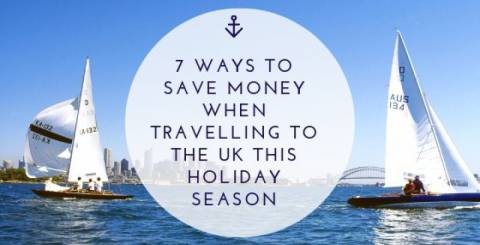 7 Ways to Save Money When Travelling to the UK This Holiday Season