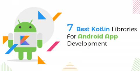 Kotlin Libraries to Develop Best Android Apps
