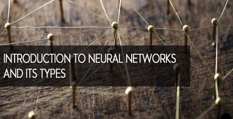 Introduction to Neural Networks and their Types