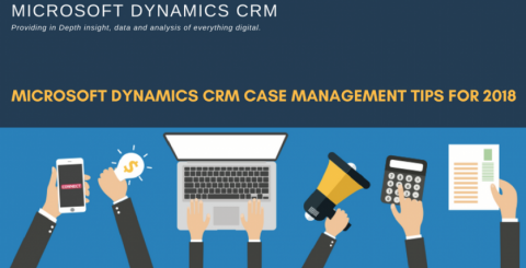 Microsoft Dynamics CRM Case Management Tips for 2018