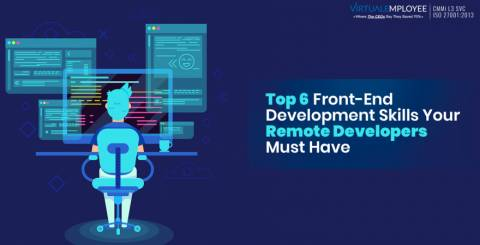 Top 6 Front-End Development Skills Your Remote Developers Must Have