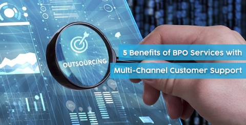 5 Benefits of BPO Services with Multi-Channel Customer Support
