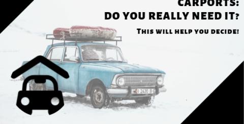 Carports: Do You Really Need It?