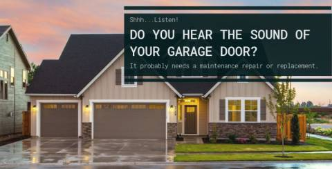 Shhhh... Listen! Do You Hear The Sound Of Your Garage Door?