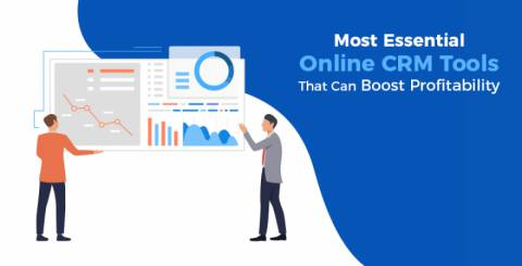 Most Essential Online CRM Tools That Can Boost Profitability