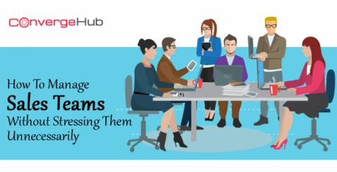 How-To-Manage-Sales-Teams_Without-Stressing-Them-Unnecessarily_For-More