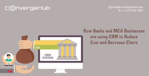 How Banks And MCA Businesses Are Using CRM To Reduce Cost And Decrease Churn