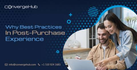 Why Best Practices In Post-Purchase Experience Of the Customers Is Needed For Eliminating Churn