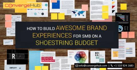 How to Build Awesome Brand Experiences For SMB on A Shoestring Budget
